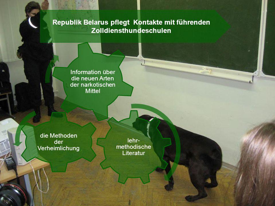 Republik Belarus pflegt Kontakte mit führenden Zolldiensthundeschulen