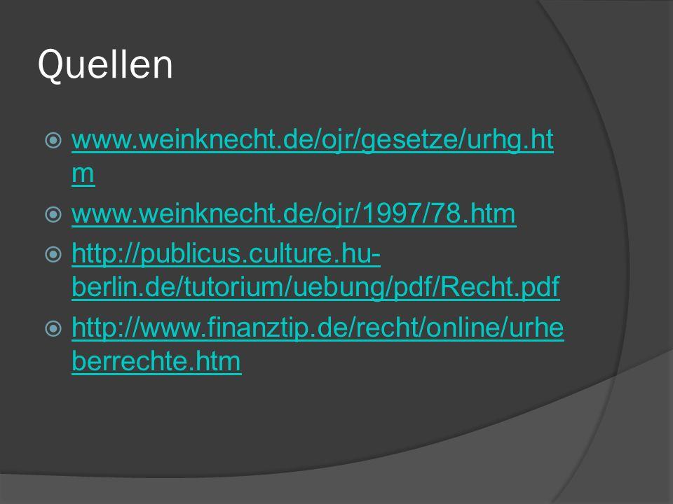 Quellen www.weinknecht.de/ojr/gesetze/urhg.htm