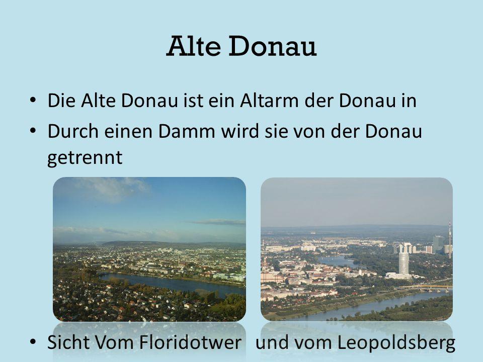 Alte Donau Die Alte Donau ist ein Altarm der Donau in