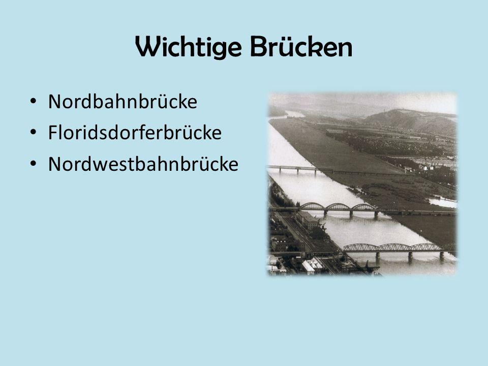 Wichtige Brücken Nordbahnbrücke Floridsdorferbrücke Nordwestbahnbrücke