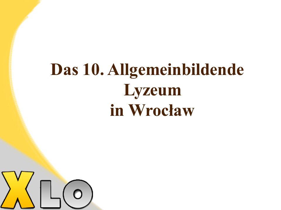 Das 10. Allgemeinbildende Lyzeum in Wrocław