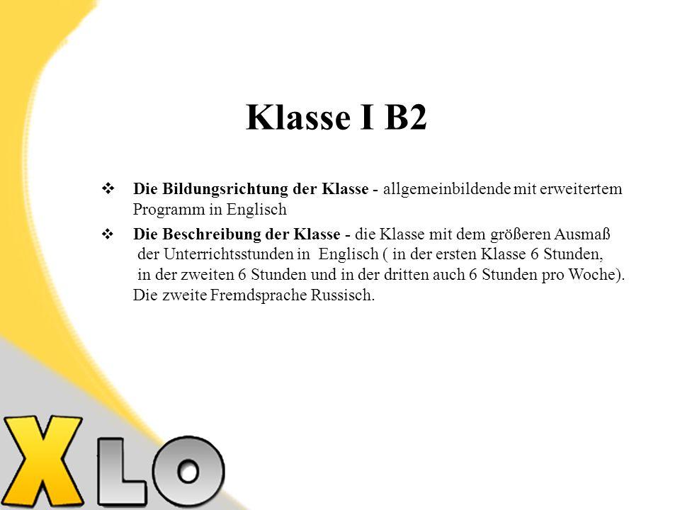Klasse I B2 Die Bildungsrichtung der Klasse - allgemeinbildende mit erweitertem Programm in Englisch.