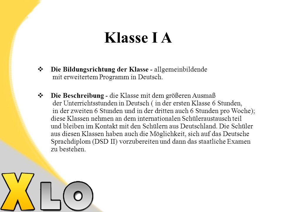 Klasse I A Die Bildungsrichtung der Klasse - allgemeinbildende mit erweitertem Programm in Deutsch.