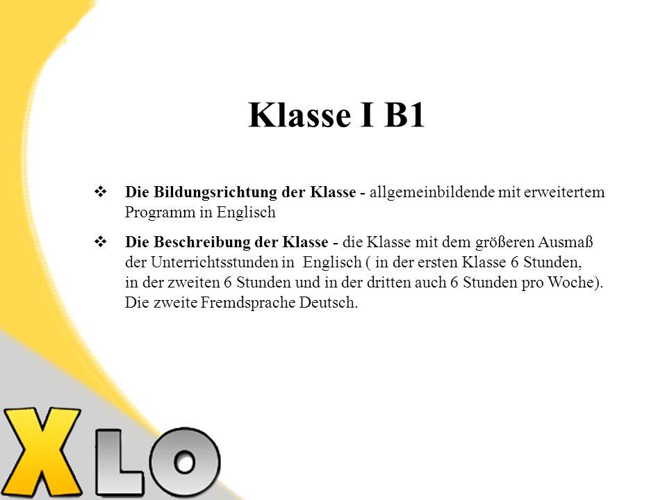 Klasse I B1 Die Bildungsrichtung der Klasse - allgemeinbildende mit erweitertem Programm in Englisch.