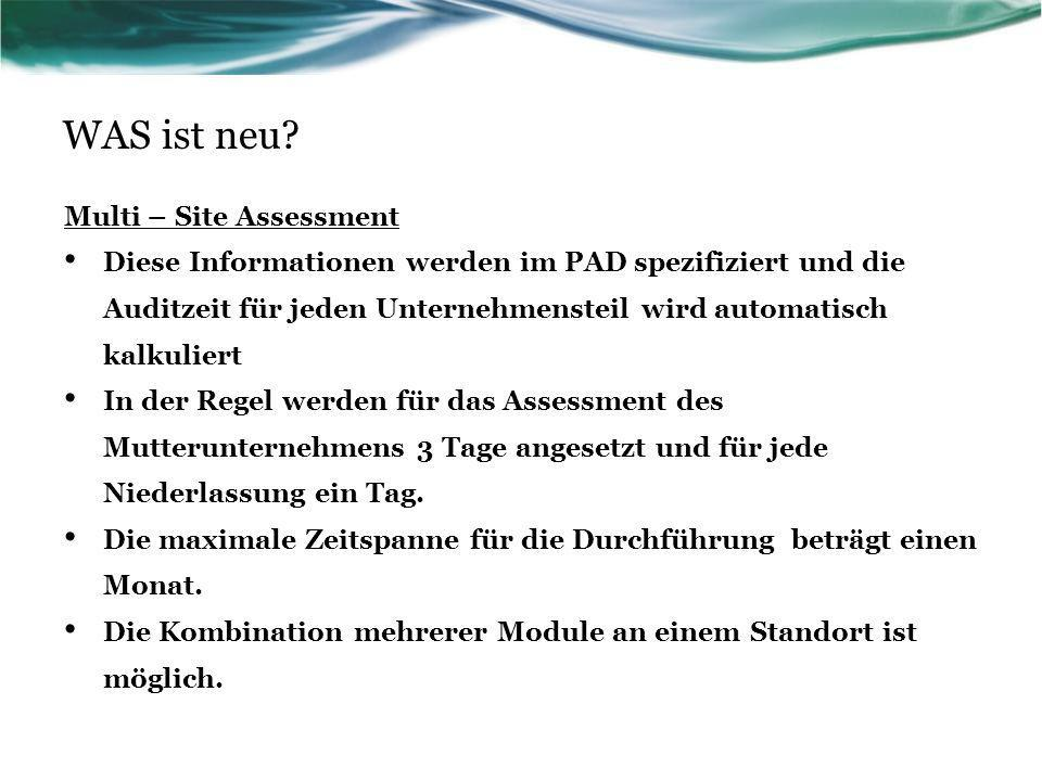 WAS ist neu Multi – Site Assessment