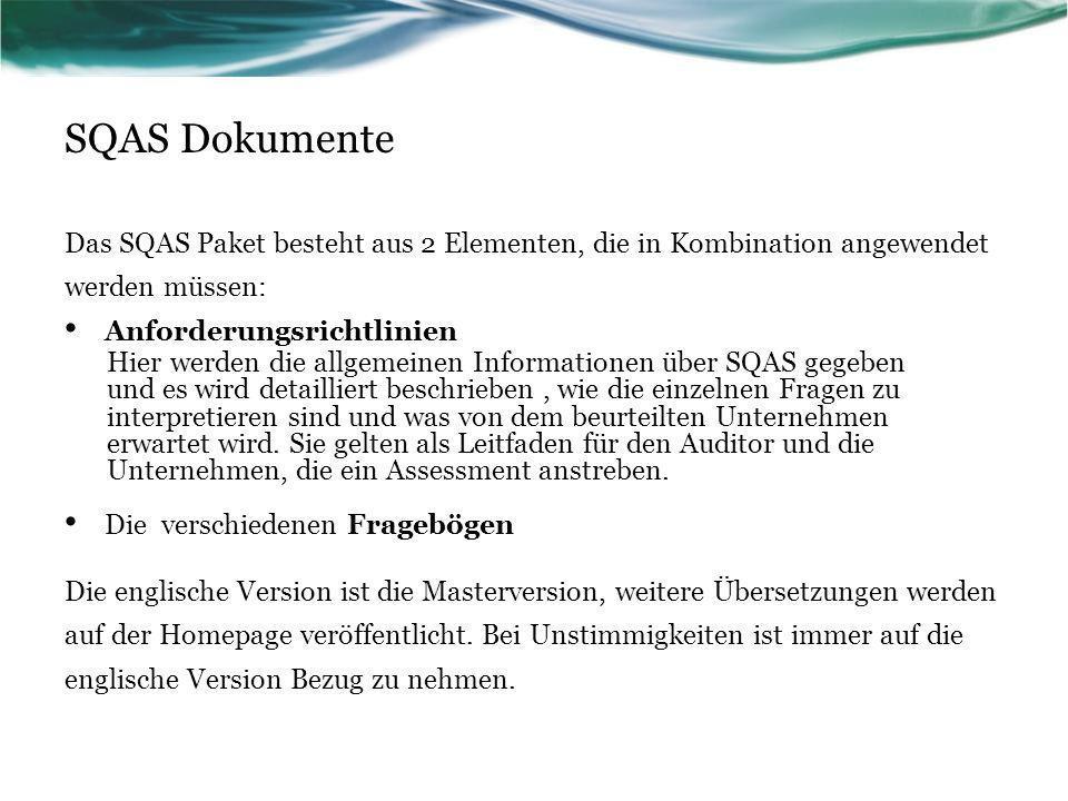 SQAS DokumenteDas SQAS Paket besteht aus 2 Elementen, die in Kombination angewendet werden müssen: Anforderungsrichtlinien.