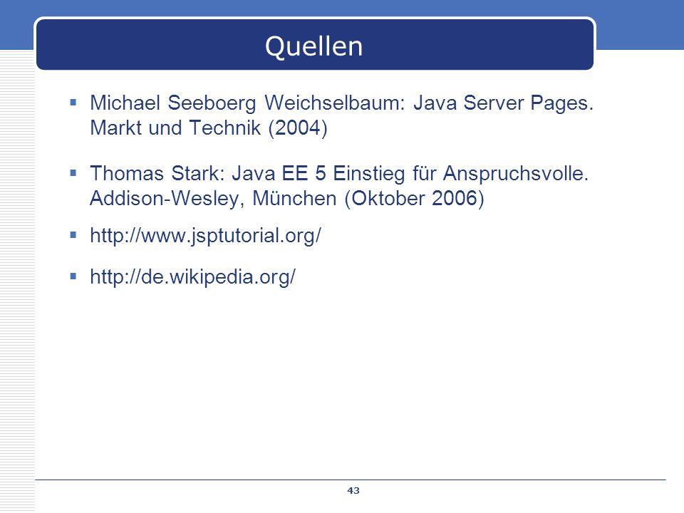 Quellen Michael Seeboerg Weichselbaum: Java Server Pages. Markt und Technik (2004)