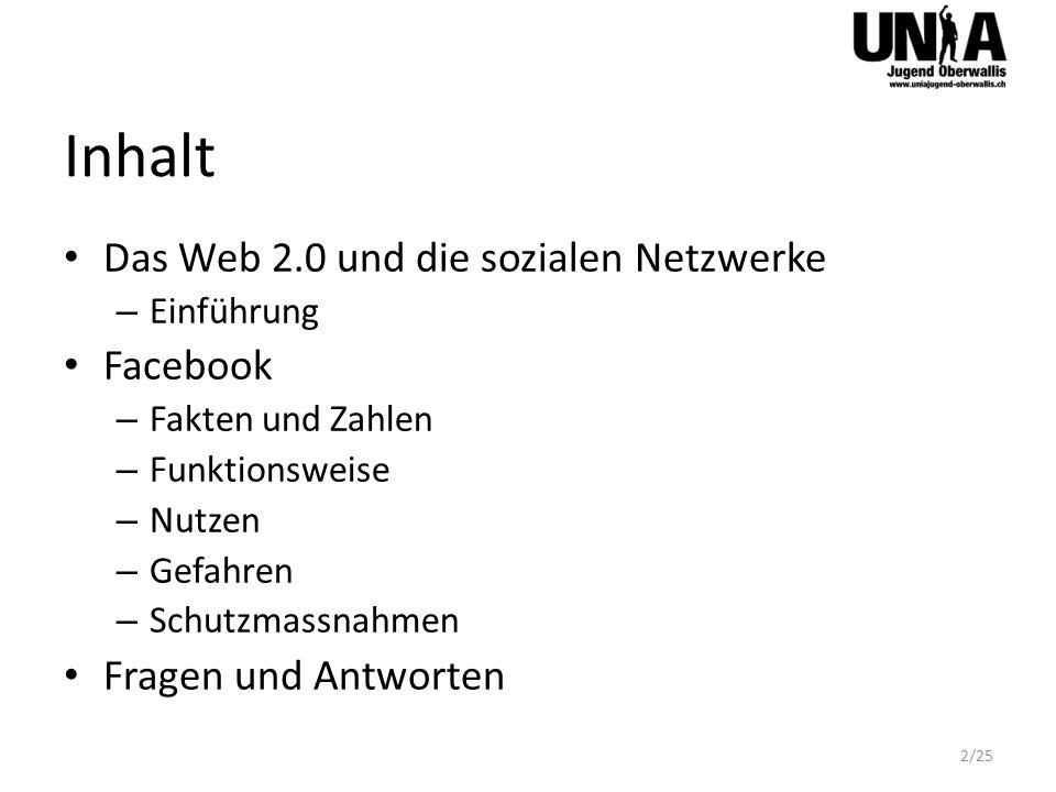 Inhalt Das Web 2.0 und die sozialen Netzwerke Facebook