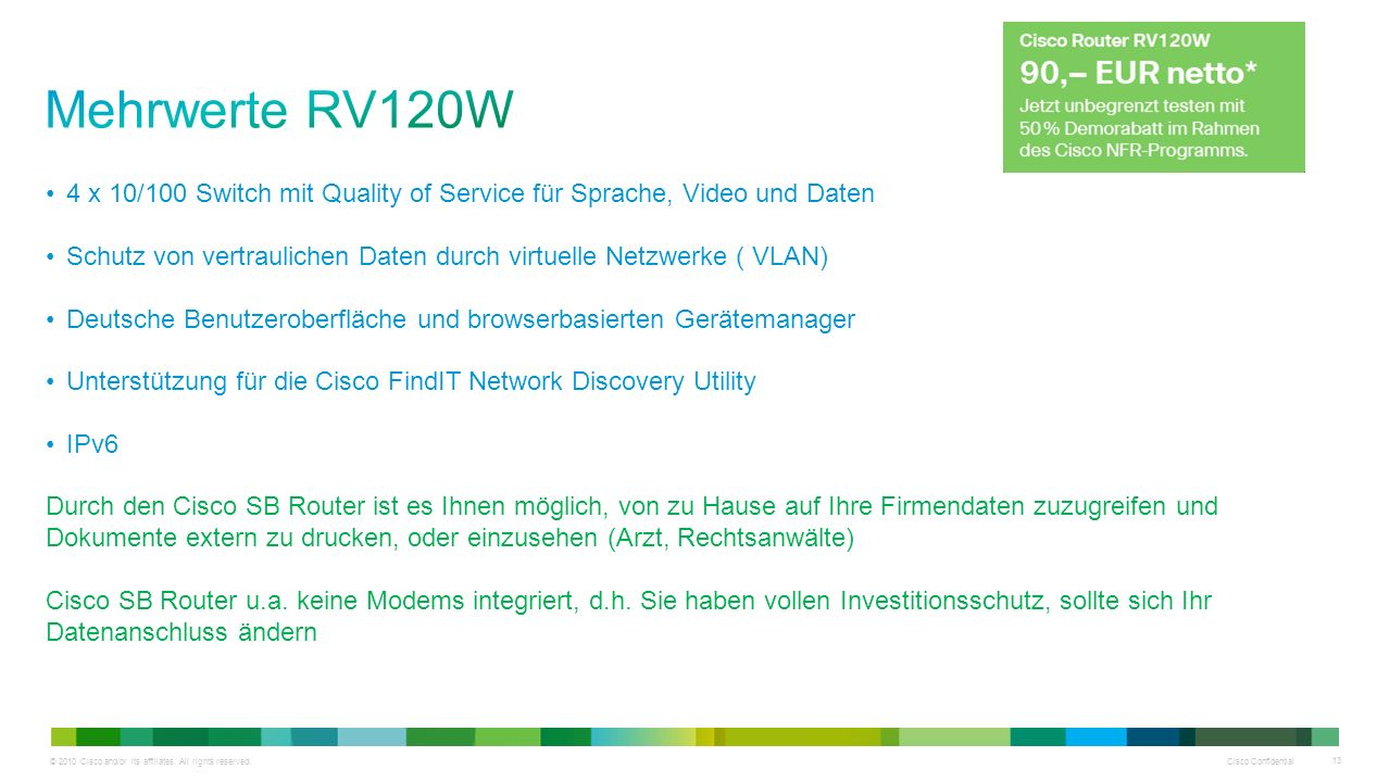 Mehrwerte RV120W 4 x 10/100 Switch mit Quality of Service für Sprache, Video und Daten.