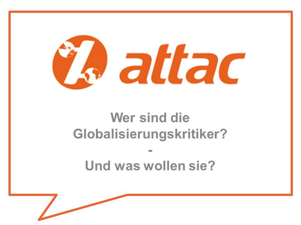 Wer sind die Globalisierungskritiker - Und was wollen sie