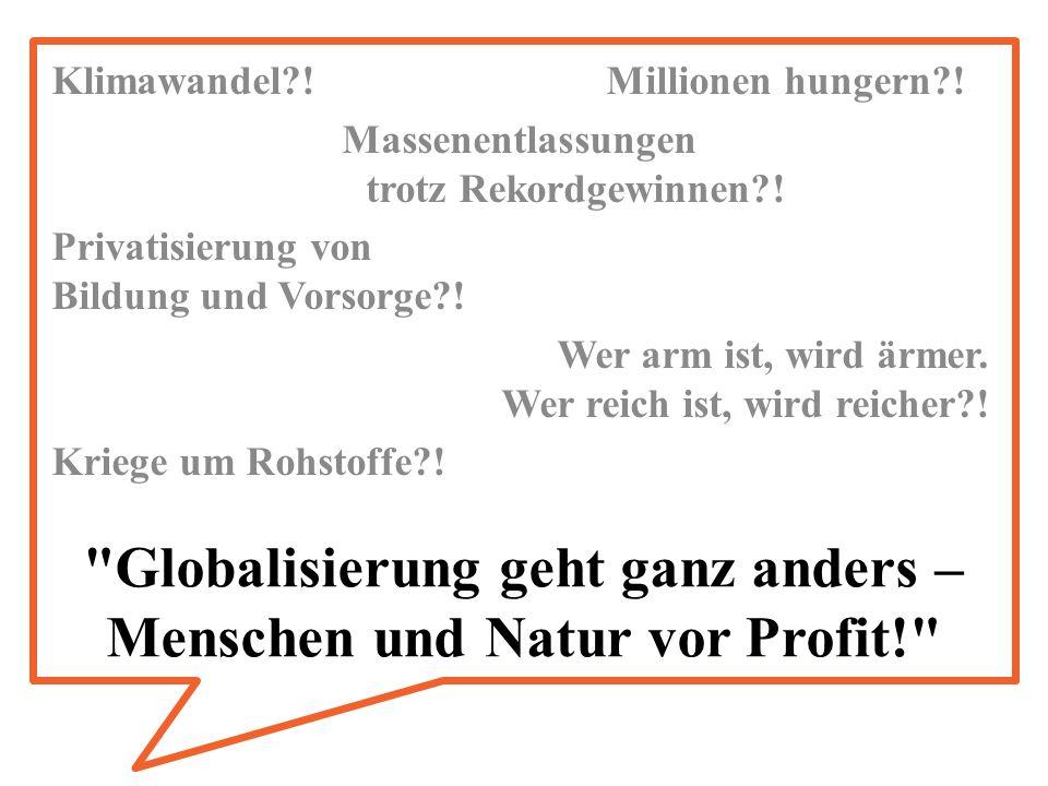 Globalisierung geht ganz anders – Menschen und Natur vor Profit!