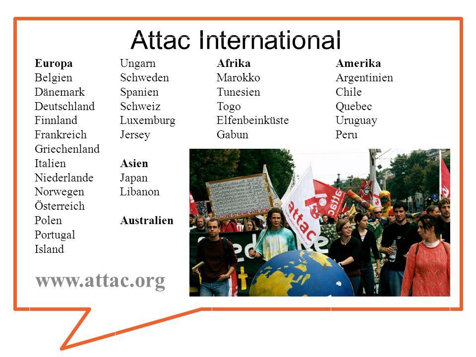 Attac International www.attac.org Europa Belgien Dänemark Deutschland