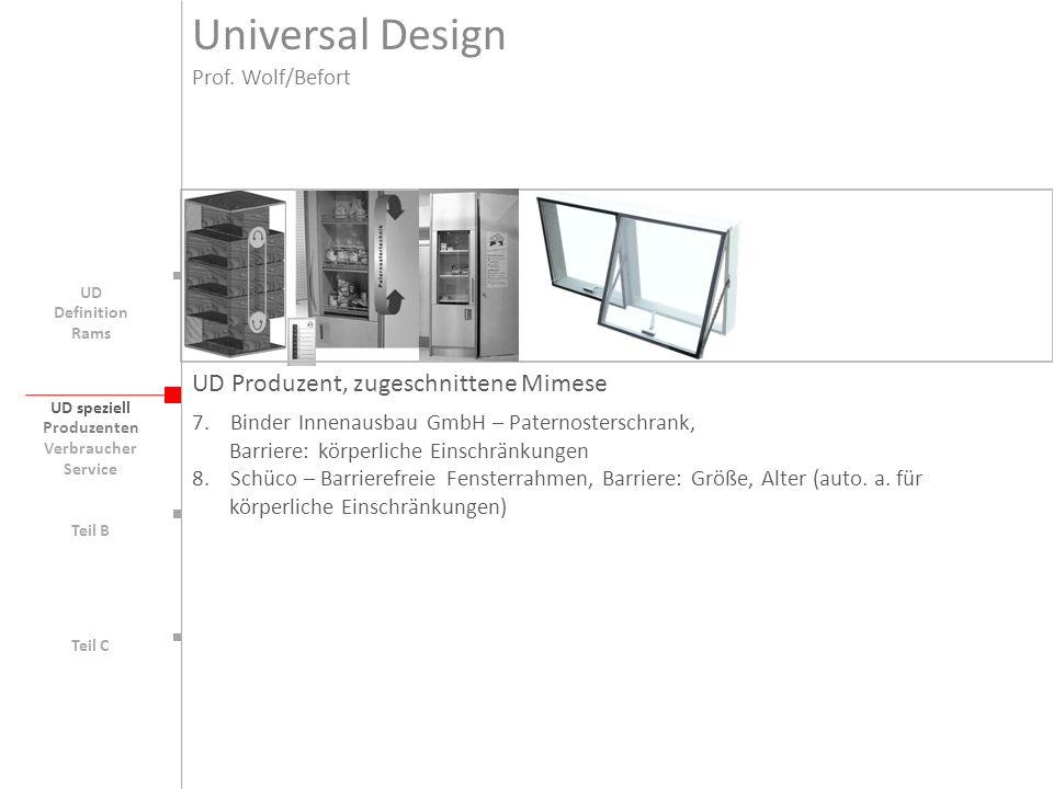 Universal Design UD Produzent, zugeschnittene Mimese Prof. Wolf/Befort