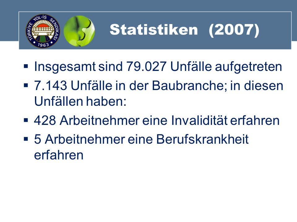 Statistiken (2007) Insgesamt sind 79.027 Unfälle aufgetreten