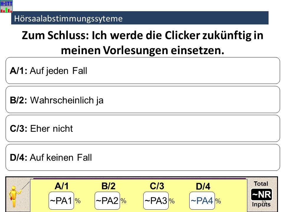 Zum Schluss: Ich werde die Clicker zukünftig in meinen Vorlesungen einsetzen.