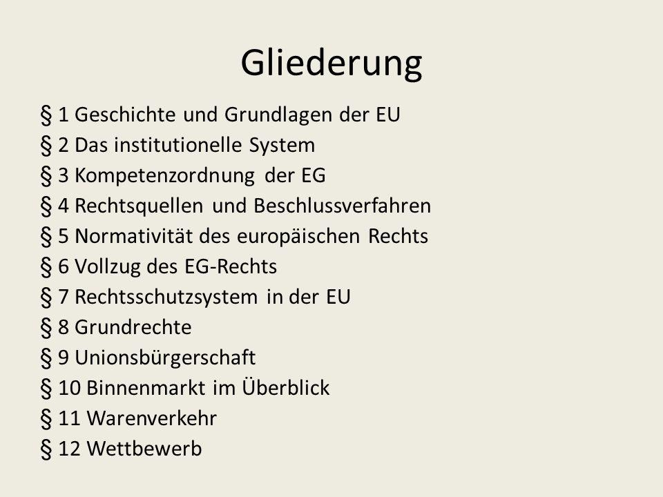 Gliederung § 1 Geschichte und Grundlagen der EU