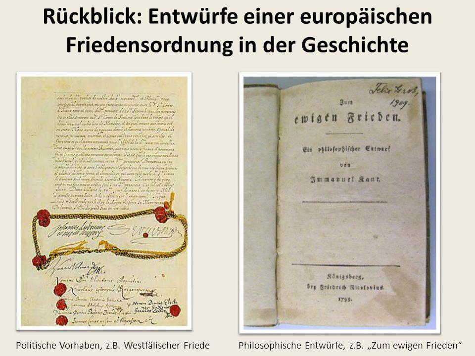 Rückblick: Entwürfe einer europäischen Friedensordnung in der Geschichte
