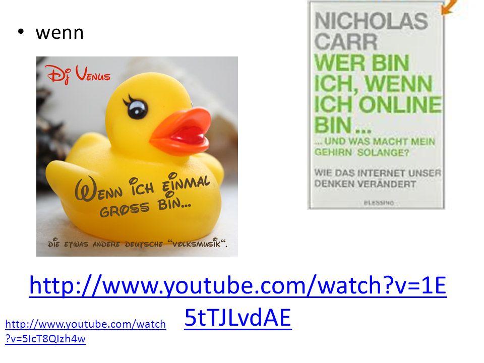 http://www.youtube.com/watch v=1E5tTJLvdAE wenn