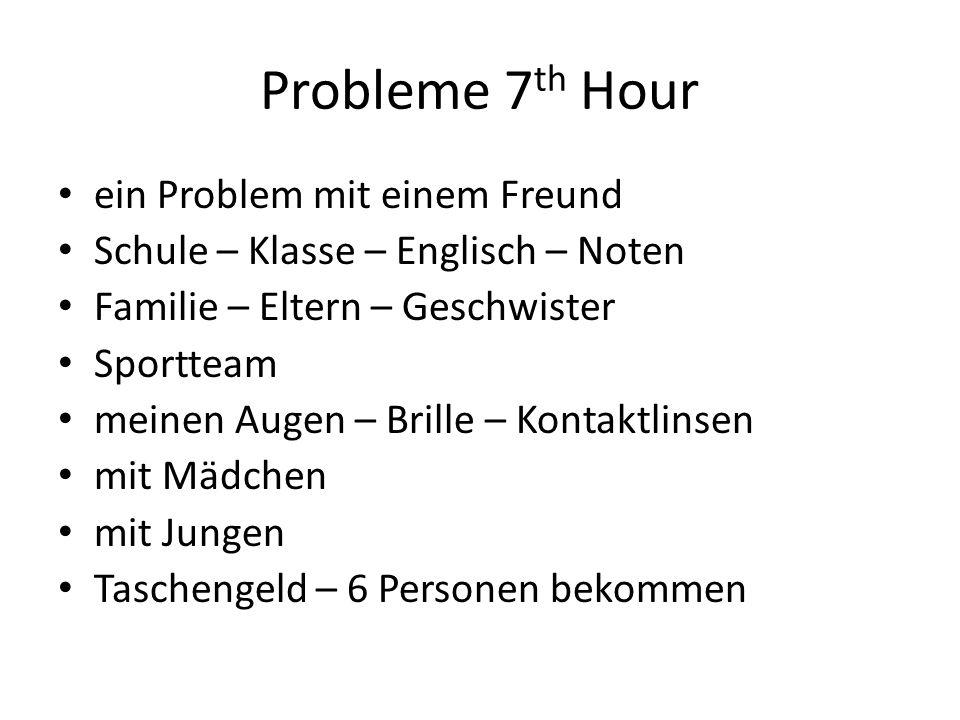 Probleme 7th Hour ein Problem mit einem Freund