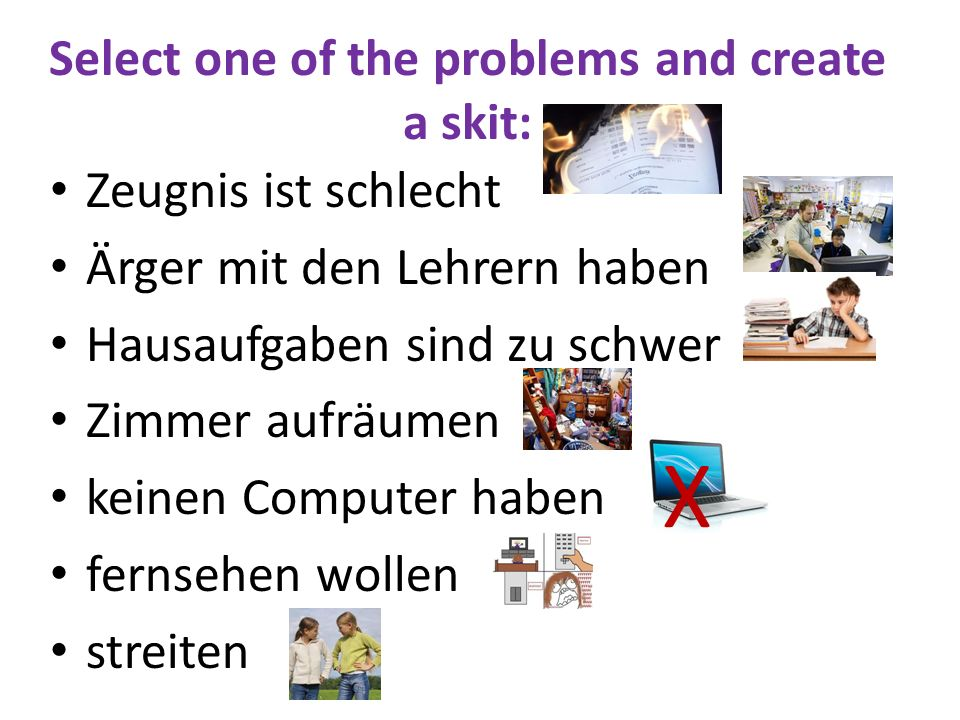 Select one of the problems and create a skit: