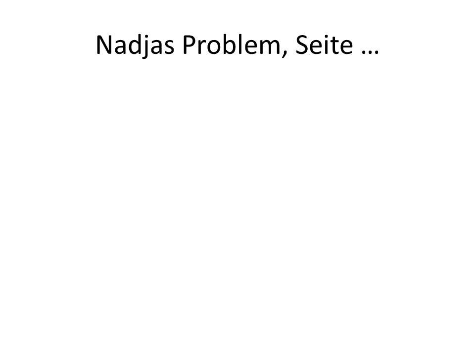 Nadjas Problem, Seite …