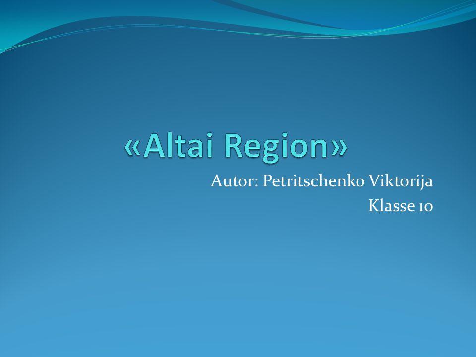Autor: Petritschenko Viktorija Klasse 10
