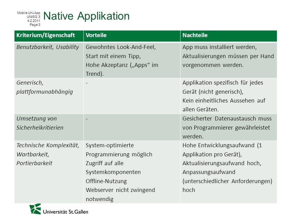 Native Applikation Kriterium/Eigenschaft Vorteile Nachteile