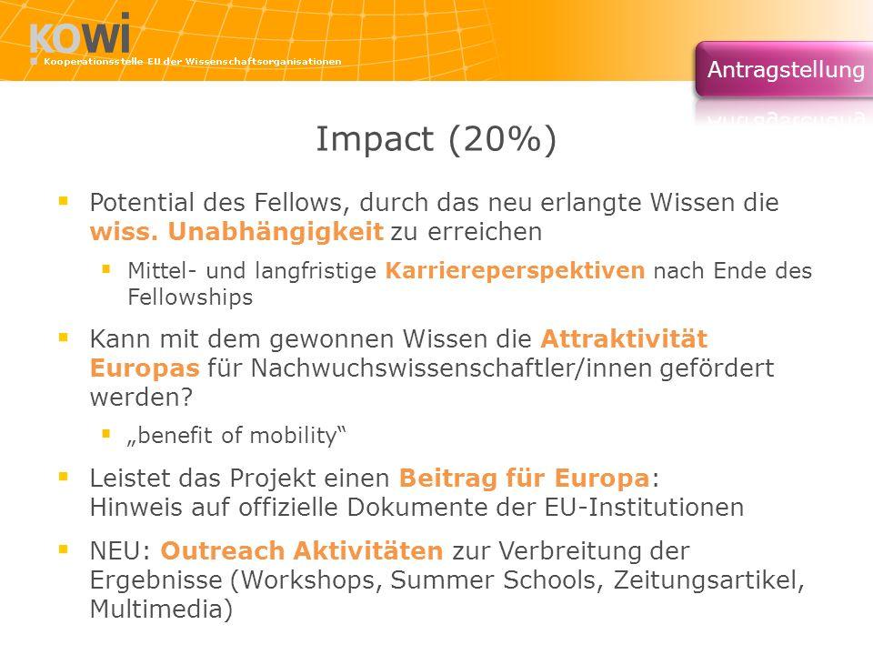 Impact (20%) Potential des Fellows, durch das neu erlangte Wissen die wiss. Unabhängigkeit zu erreichen.