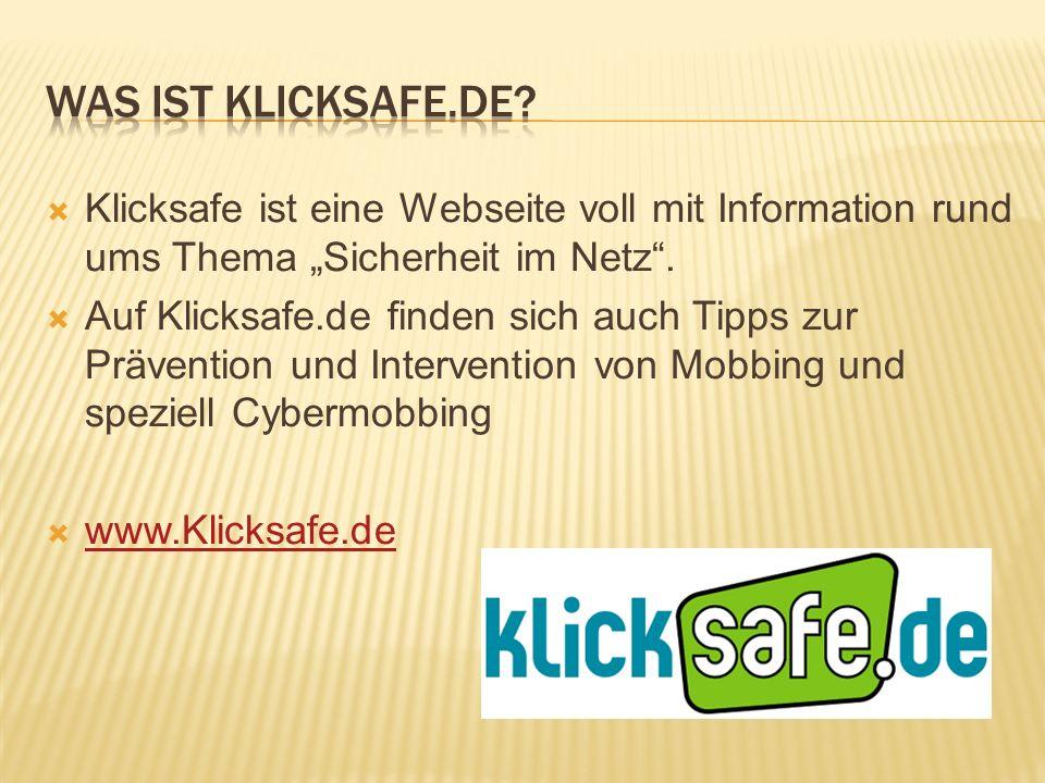 """Was ist Klicksafe.DE Klicksafe ist eine Webseite voll mit Information rund ums Thema """"Sicherheit im Netz ."""