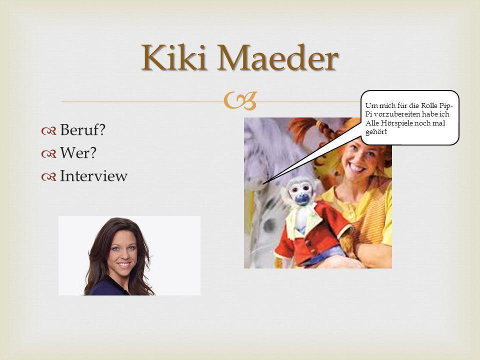 Kiki Maeder Beruf Wer Interview gf Um mich für die Rolle Pip-