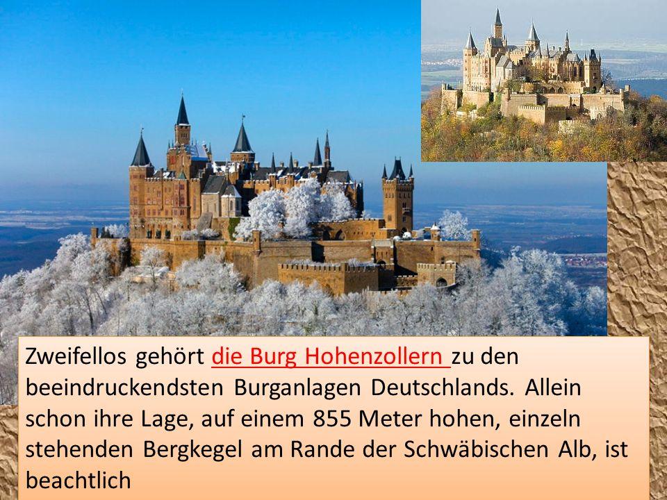 Zweifellos gehört die Burg Hohenzollern zu den beeindruckendsten Burganlagen Deutschlands.