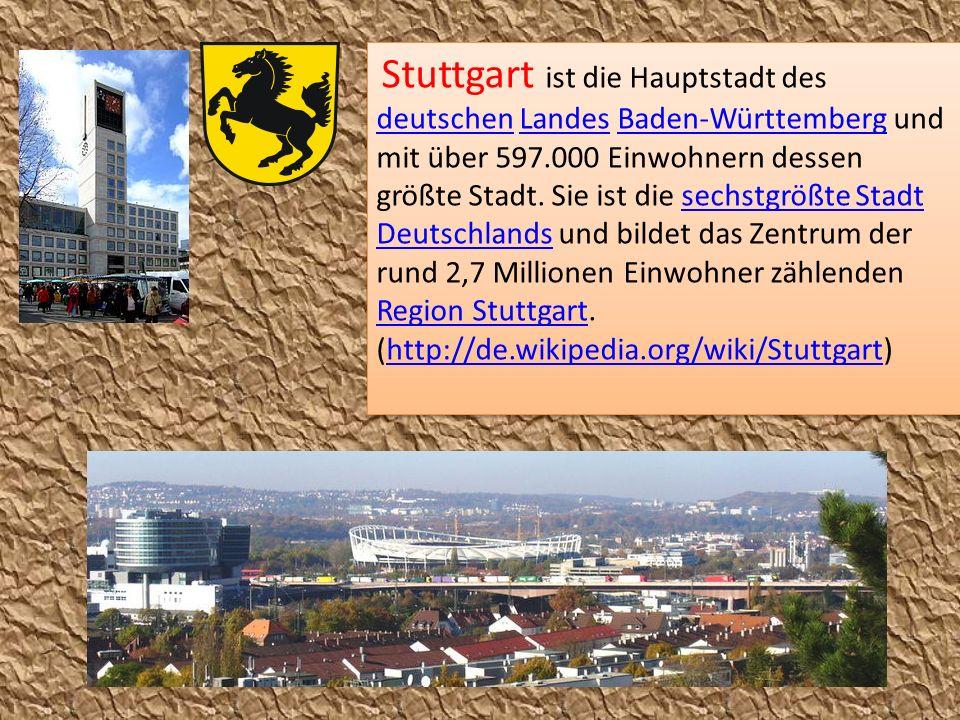 Stuttgart ist die Hauptstadt des deutschen Landes Baden-Württemberg und mit über 597.000 Einwohnern dessen größte Stadt.