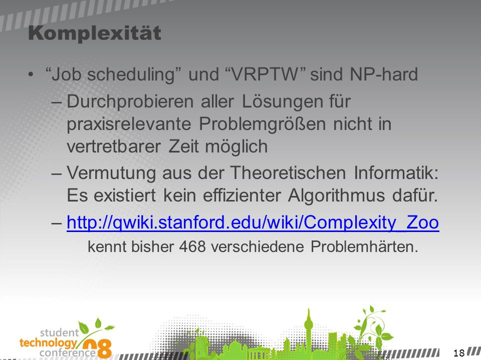 Komplexität Job scheduling und VRPTW sind NP-hard