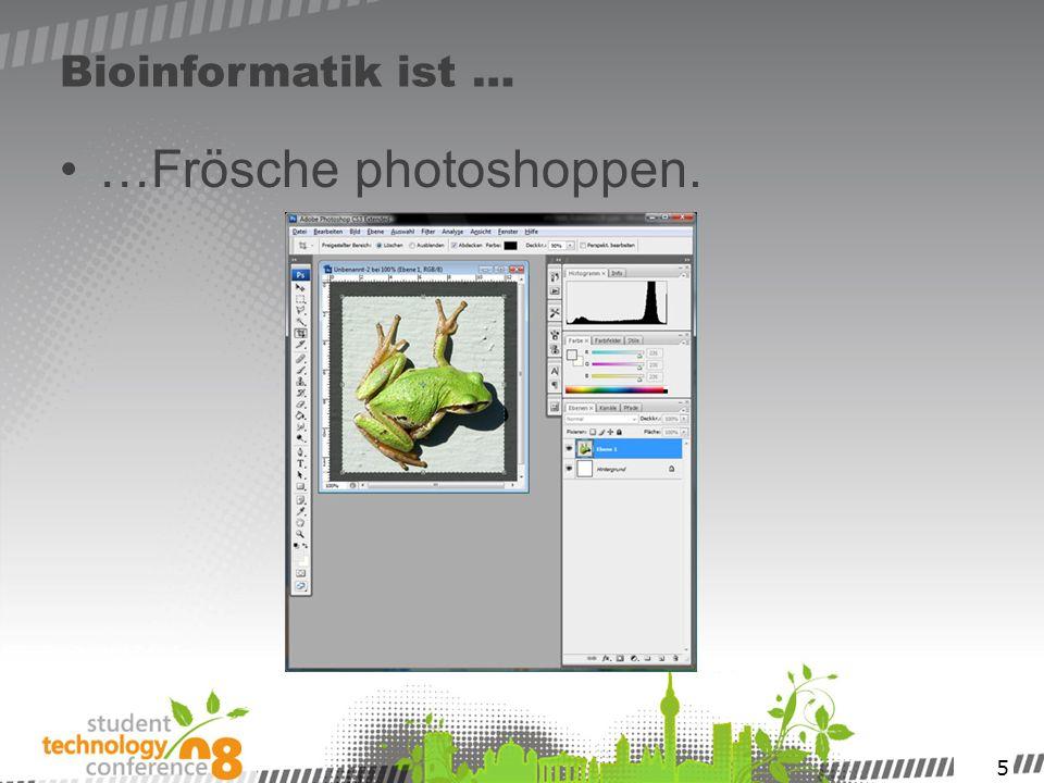 …Frösche photoshoppen.