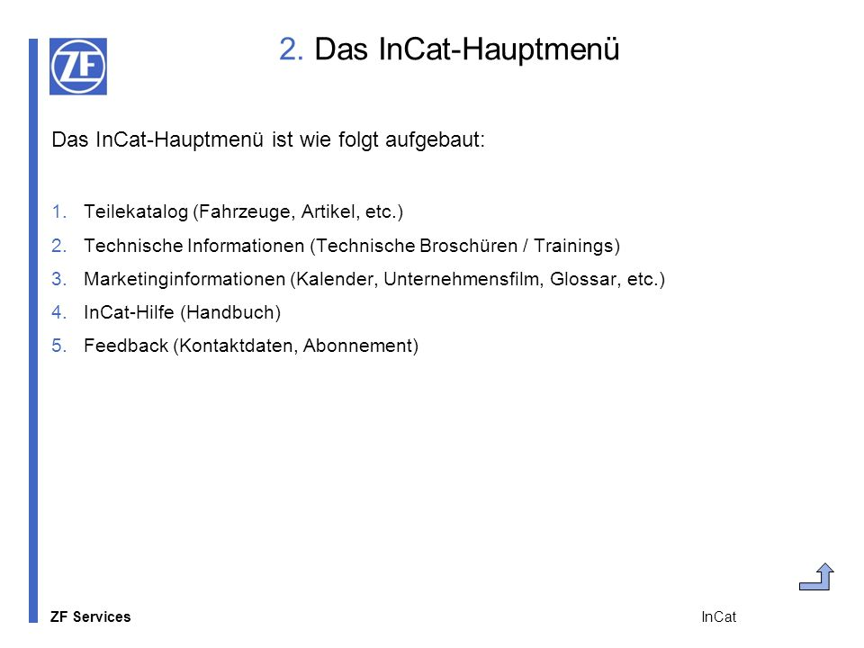 2. Das InCat-Hauptmenü Das InCat-Hauptmenü ist wie folgt aufgebaut: