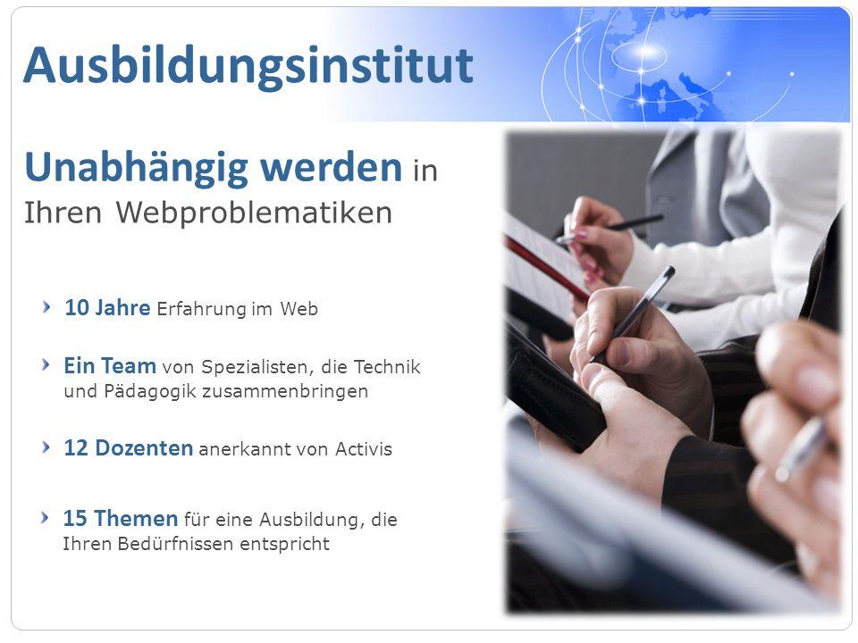Ausbildungsinstitut Unabhängig werden in Ihren Webproblematiken