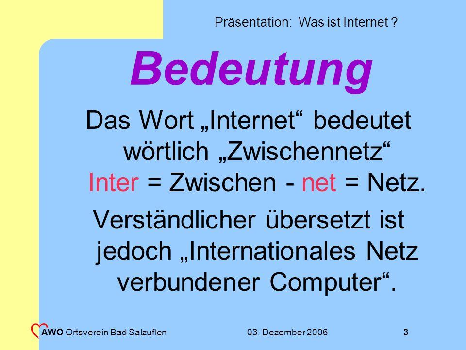 """Bedeutung Das Wort """"Internet bedeutet wörtlich """"Zwischennetz Inter = Zwischen - net = Netz."""