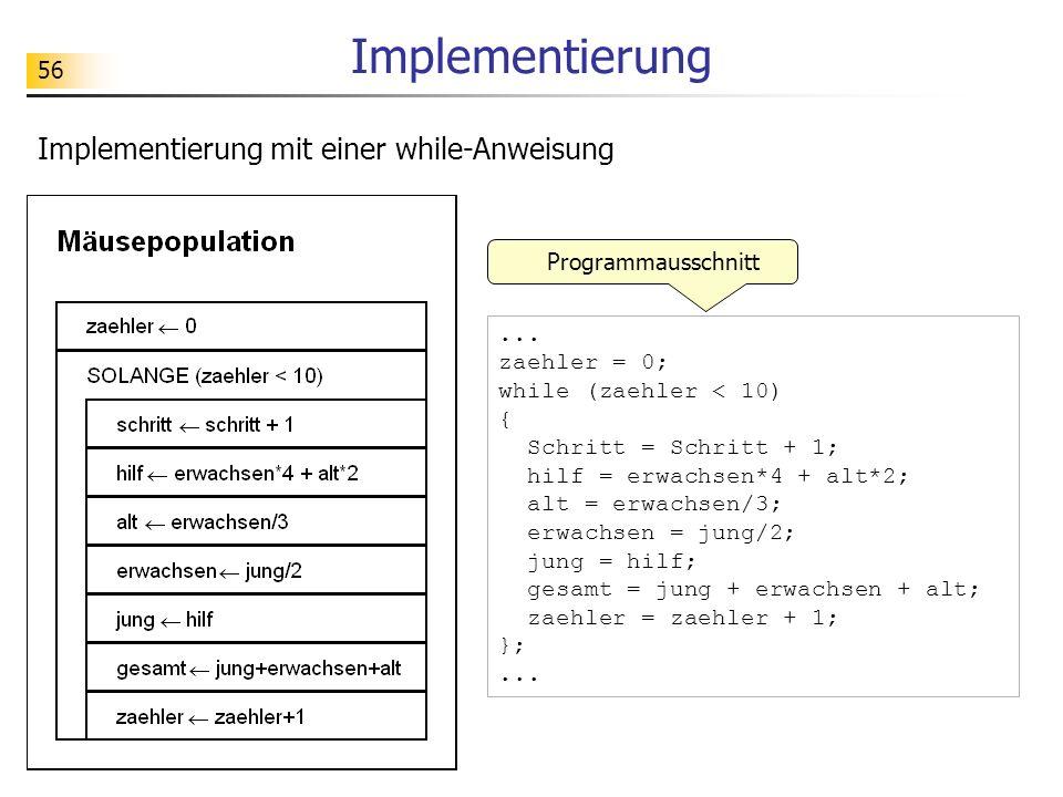 Implementierung Implementierung mit einer while-Anweisung
