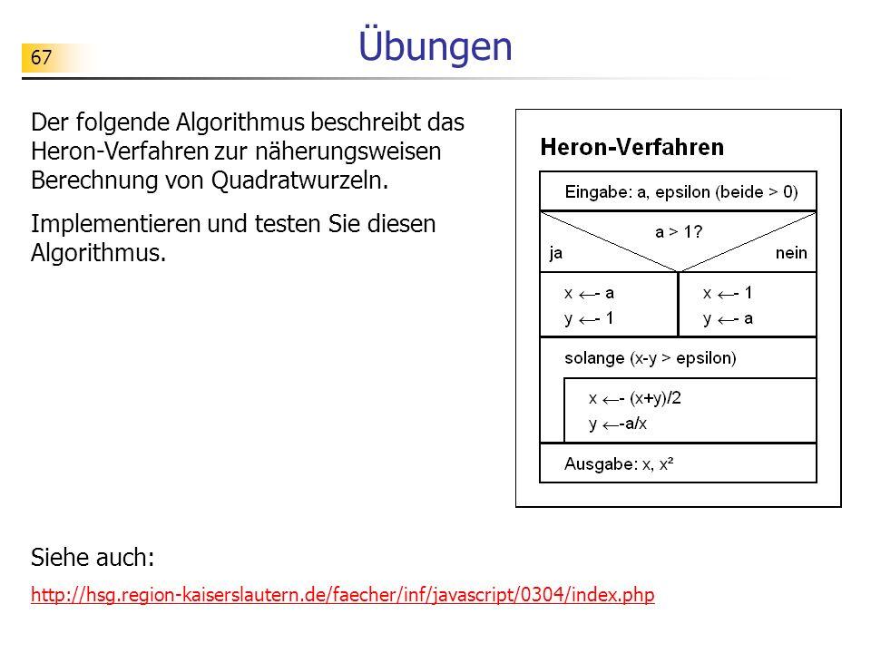 Übungen Der folgende Algorithmus beschreibt das Heron-Verfahren zur näherungsweisen Berechnung von Quadratwurzeln.