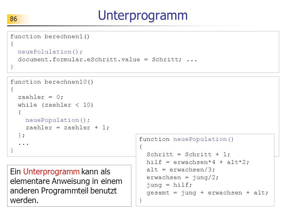 Unterprogramm function berechnen1() { neuePolulation(); document.formular.eSchritt.value = Schritt; ...