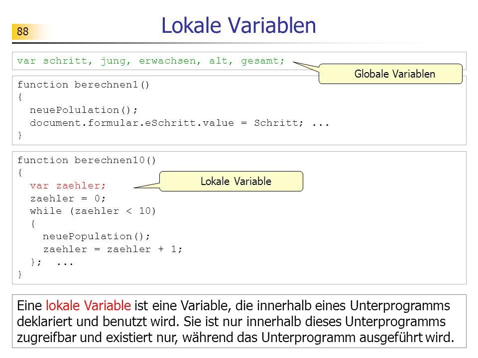 Lokale Variablen var schritt, jung, erwachsen, alt, gesamt; Globale Variablen. function berechnen1()