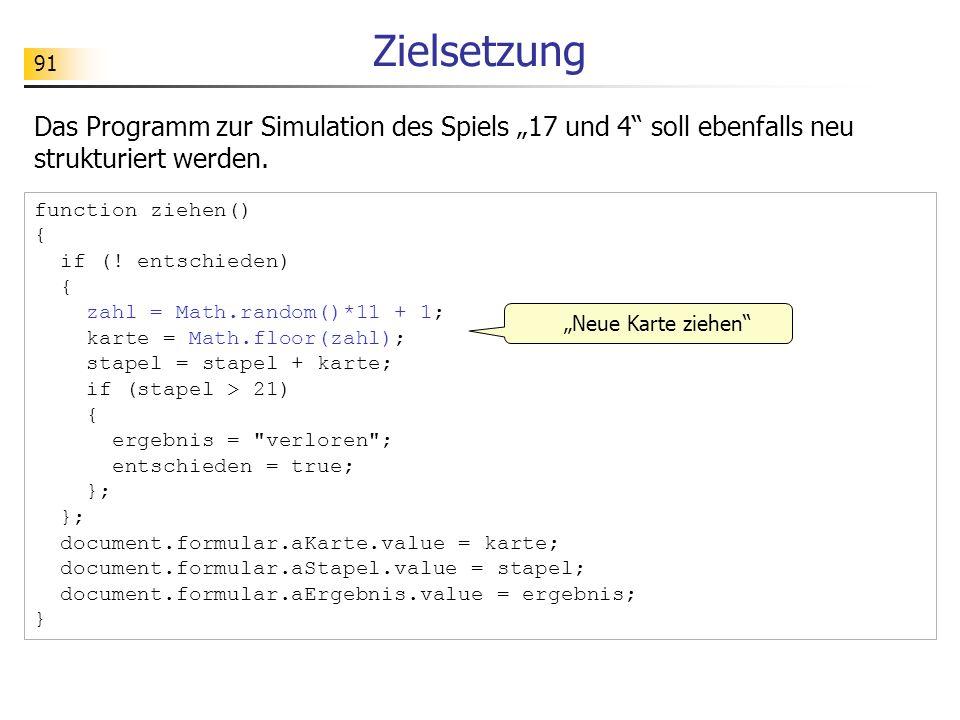 """Zielsetzung Das Programm zur Simulation des Spiels """"17 und 4 soll ebenfalls neu strukturiert werden."""