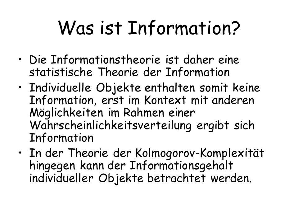 Was ist Information Die Informationstheorie ist daher eine statistische Theorie der Information.