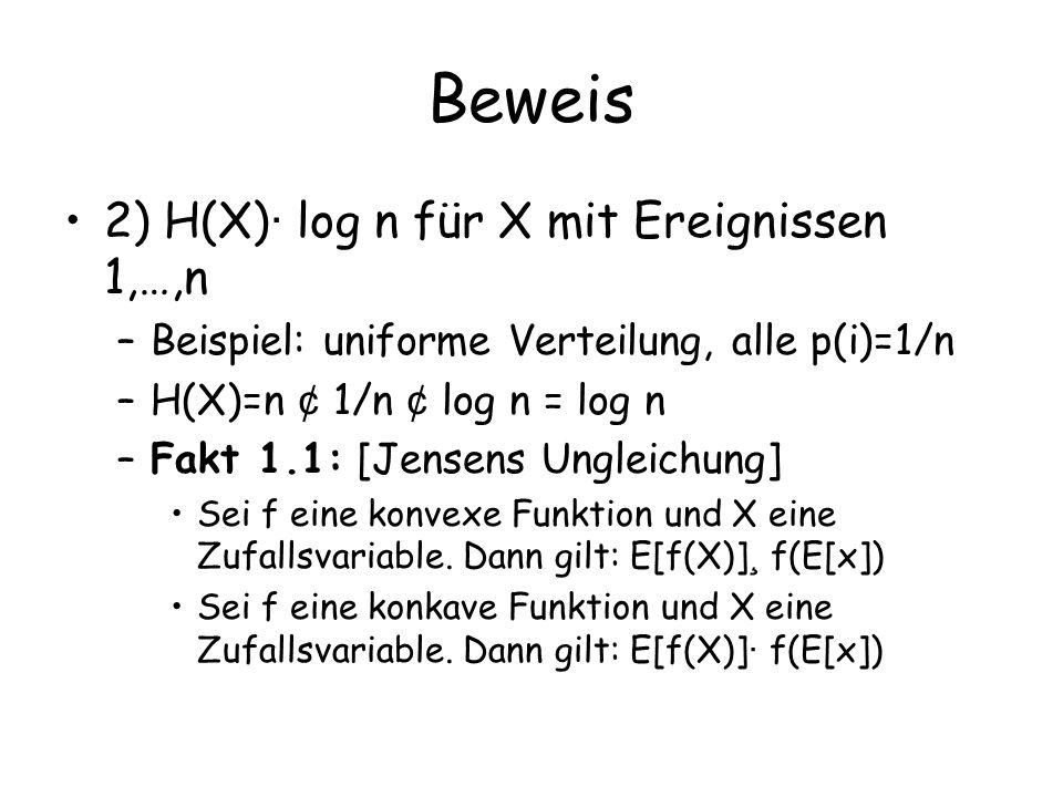 Beweis 2) H(X)· log n für X mit Ereignissen 1,…,n
