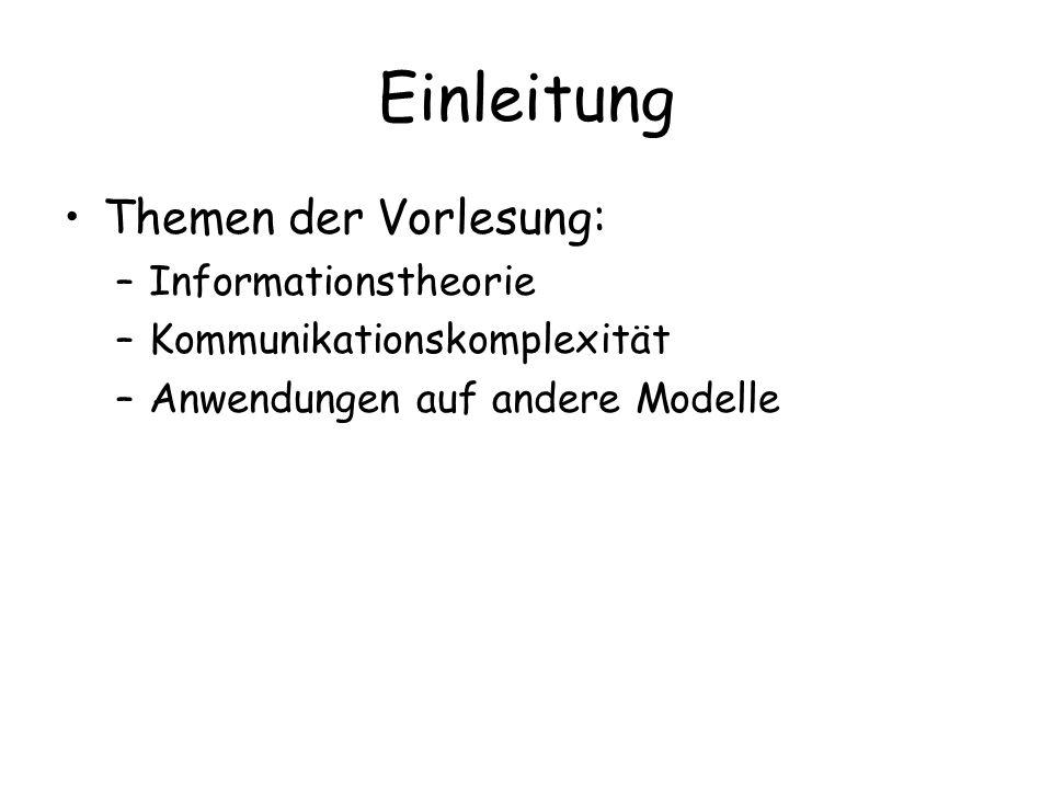 Einleitung Themen der Vorlesung: Informationstheorie