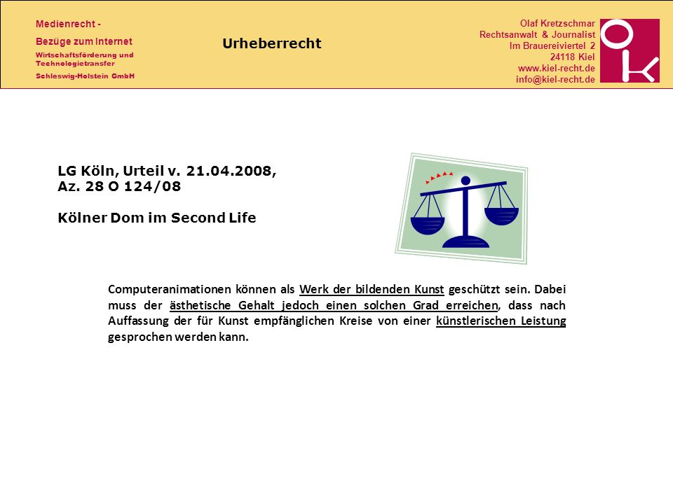 Urheberrecht LG Köln, Urteil v. 21.04.2008, Az. 28 O 124/08 Kölner Dom im Second Life.