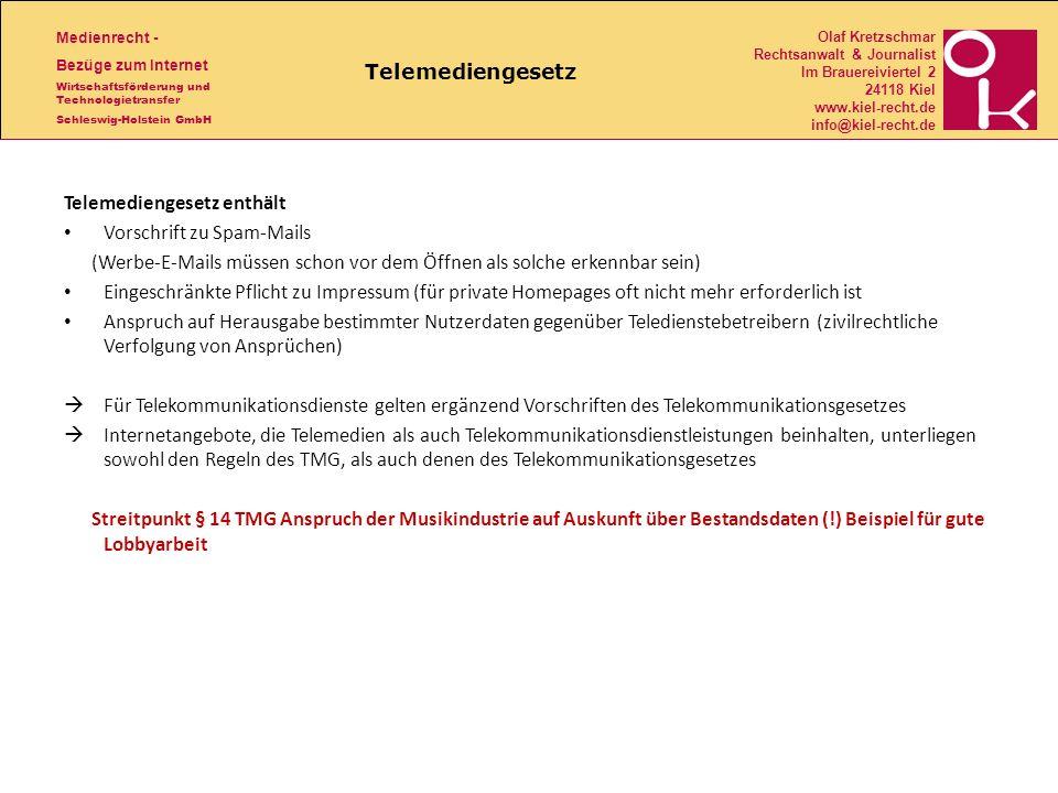 Telemediengesetz Telemediengesetz enthält. Vorschrift zu Spam-Mails. (Werbe-E-Mails müssen schon vor dem Öffnen als solche erkennbar sein)
