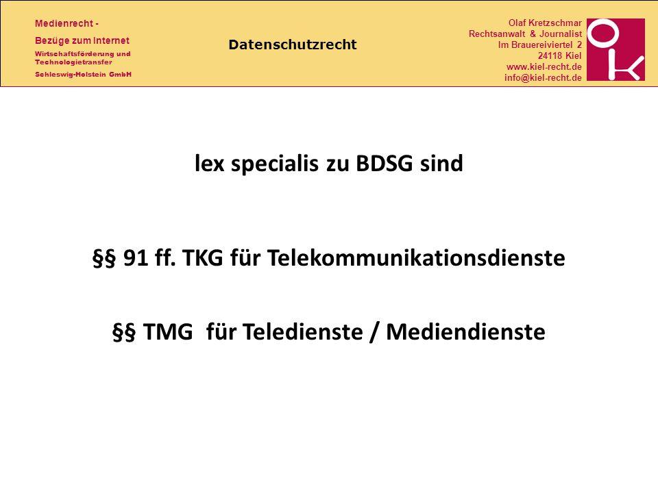 Datenschutzrecht lex specialis zu BDSG sind §§ 91 ff.