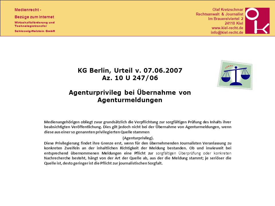 KG Berlin, Urteil v. 07.06.2007 Az. 10 U 247/06 Agenturprivileg bei Übernahme von Agenturmeldungen