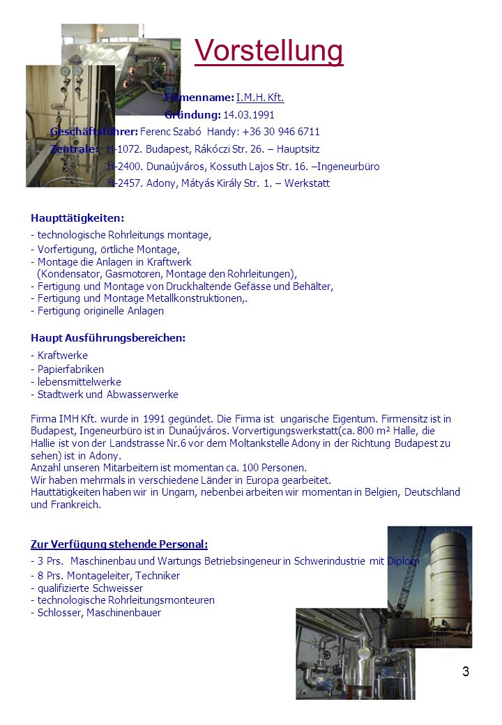 Vorstellung 3 3 Firmenname: I.M.H. Kft. Gründung: 14.03.1991